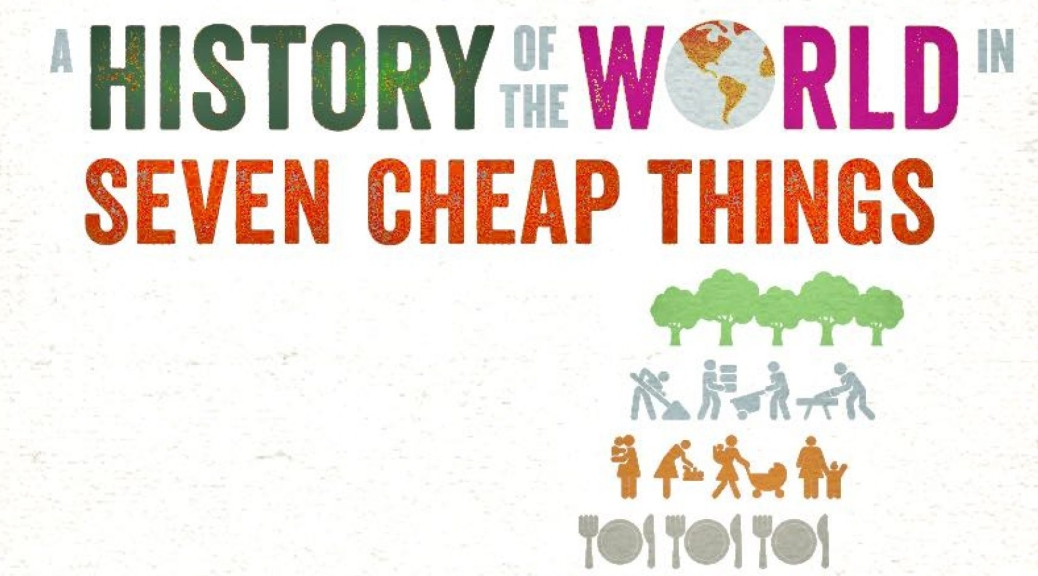 A History of the World in Seven Cheap Things with icons for nature, work, care, food, energy, money and lives (in the shape of a seven)